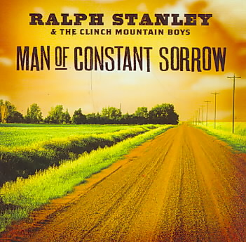 MAN OF CONSTANT SORROW BY STANLEY,RALPH (CD)